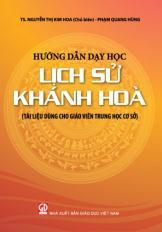 Hướng dẫn dạy học lịch sử Khánh Hòa (Tài liệu dùng cho giáo viên Trung học cơ sở )
