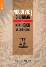 Người Việt - Chủ nhân của Kinh dịch & Chữ vuông