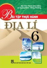Bài tập thực hành Địa lí 6 (tái bản lần thứ hai)