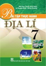 Bài tập thực hành Địa lí 7 (tái bản lần thứ nhất)