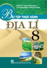 Bài tập thực hành Địa lí 8