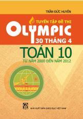 Tuyển tập đề thi Olympic 30 tháng 4 Toán 10 từ năm 2000 đến 2012