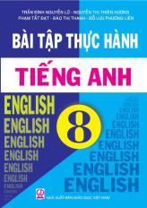 Bài tập thực hành Tiếng Anh 8