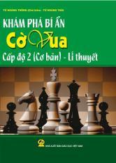 Khám phá bí ẩn cờ vua cấp độ 2 (Cơ bản) - Lý thuyết