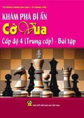 Khám phá bí ẩn cờ vua cấp độ 4 (Trung cấp) - Bài tập
