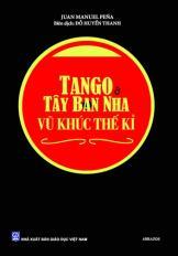 Tango ở Tây Ban Nha - Vũ khúc thế kỉ