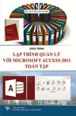 Giáo trình Lập trình quản lý Microsoft Access 2013 toàn tập