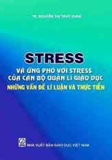 Stress và cách ứng phó với stress của cán bộ quản lí giáo dục - Những vấn đề lí luận và thực tiễn