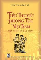 Tiểu thuyết phong tục Việt Nam - Tiến trình và đặc điểm