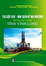 Tài liệu dạy - học Lịch sử địa phương Trung học cơ sở tỉnh Vĩnh Long