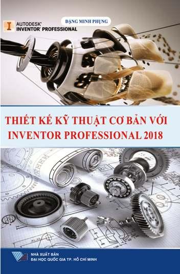 Thiết kế kỹ thuật cơ bản với inventor professional 2018