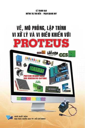 Vẽ, mô phỏng, lập trình vi xử lý và vi điều khiển với Proteus