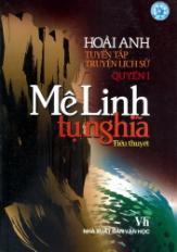 Tuyển tập truyện lịch sử - Quyển 1: Mê Linh tụ nghĩa