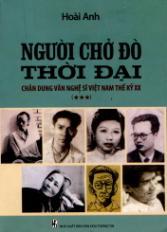 Người chở đò thời đại - Chân dung văn nghệ sĩ Việt Nam thế kỷ XX (3)