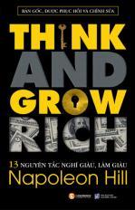 Think and grow rich - 13 nguyên tắc nghĩ giàu, làm giàu (Tái bản lần 4)