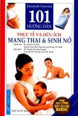 101 hướng dẫn thực tế và hữu ích mang thai & sinh nở